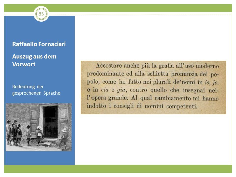 Raffaello Fornaciari Auszug aus dem Vorwort Bedeutung der gesprochenen Sprache 85