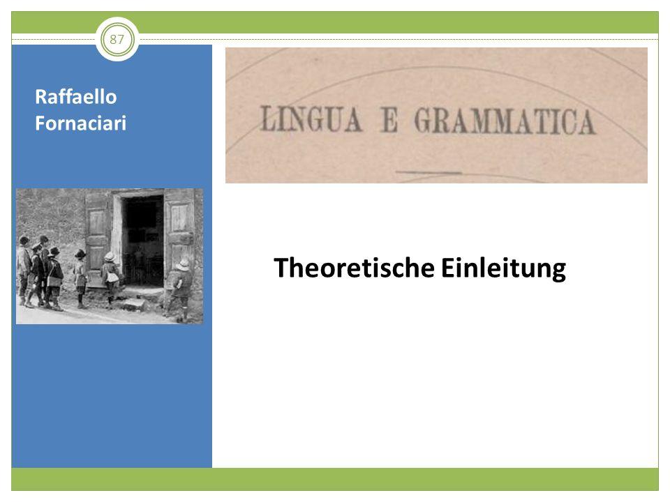 Raffaello Fornaciari 87 Theoretische Einleitung