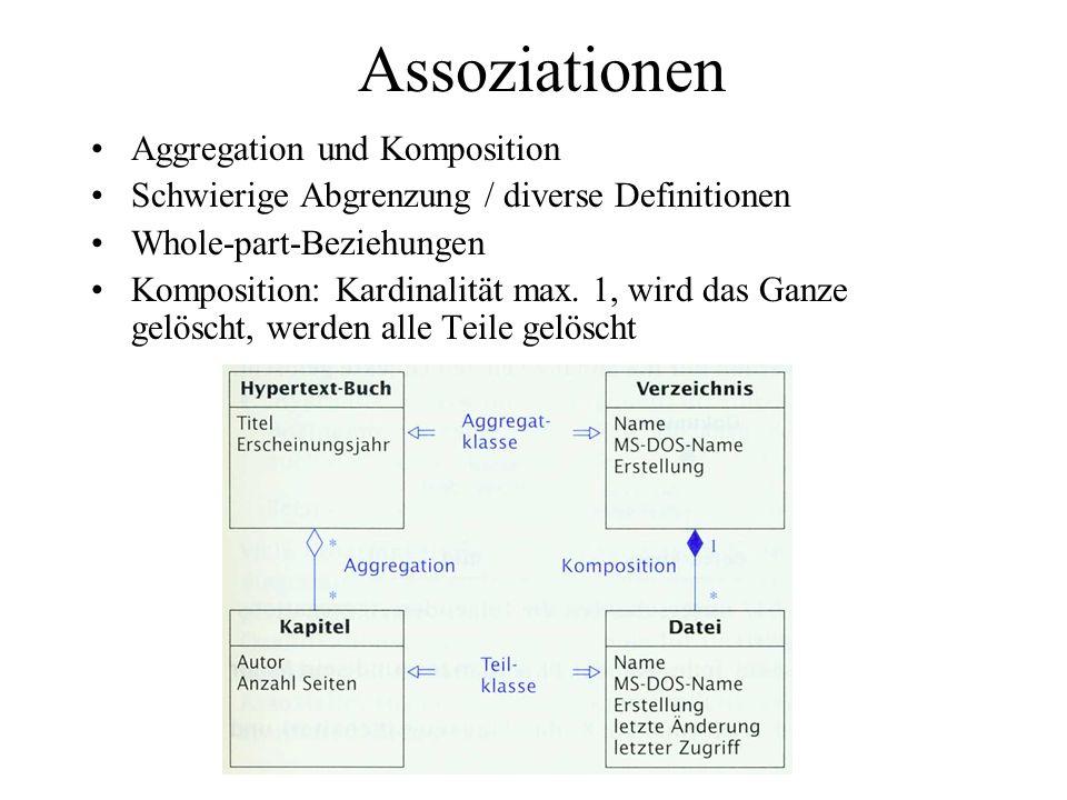 Assoziationen n-äre Beziehungen = > 2 Klassen beteiligt Keine Aggregation oder Komposition möglich