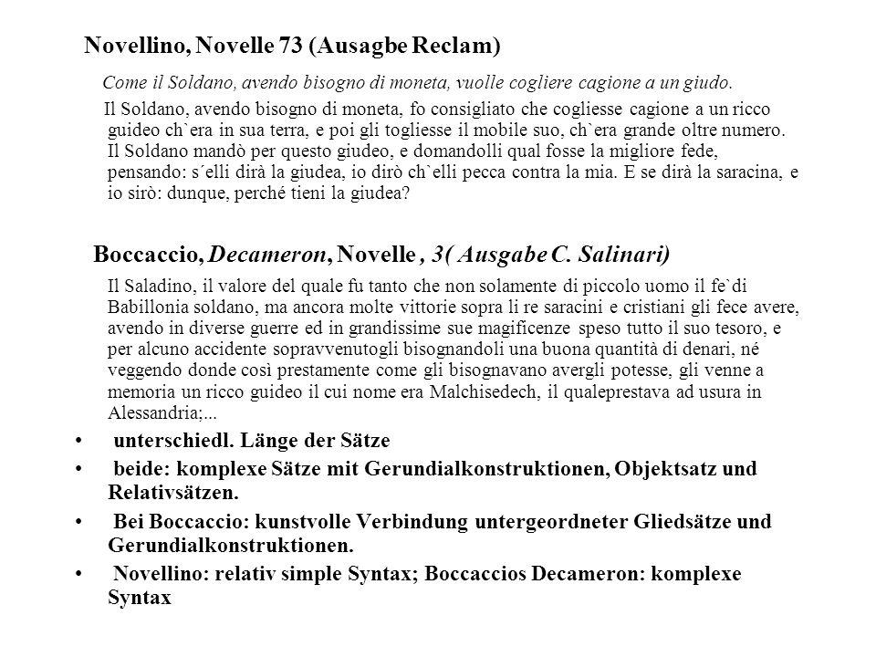 Novellino, Novelle 73 (Ausagbe Reclam) Come il Soldano, avendo bisogno di moneta, vuolle cogliere cagione a un giudo. Il Soldano, avendo bisogno di mo