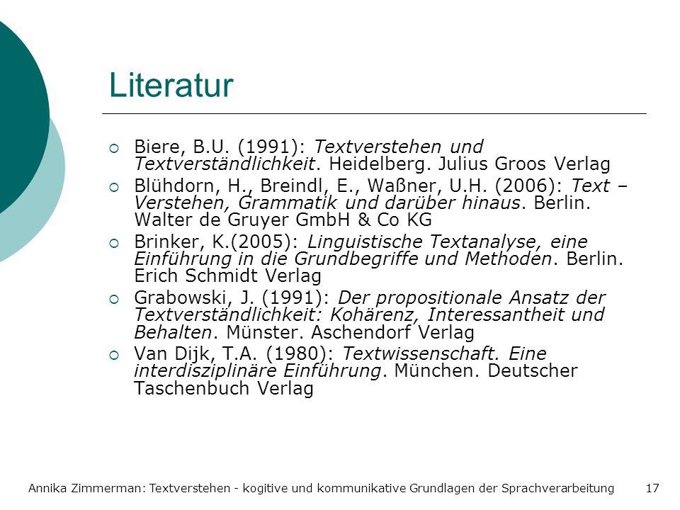Annika Zimmerman: Textverstehen - kogitive und kommunikative Grundlagen der Sprachverarbeitung17 Literatur Biere, B.U. (1991): Textverstehen und Textv