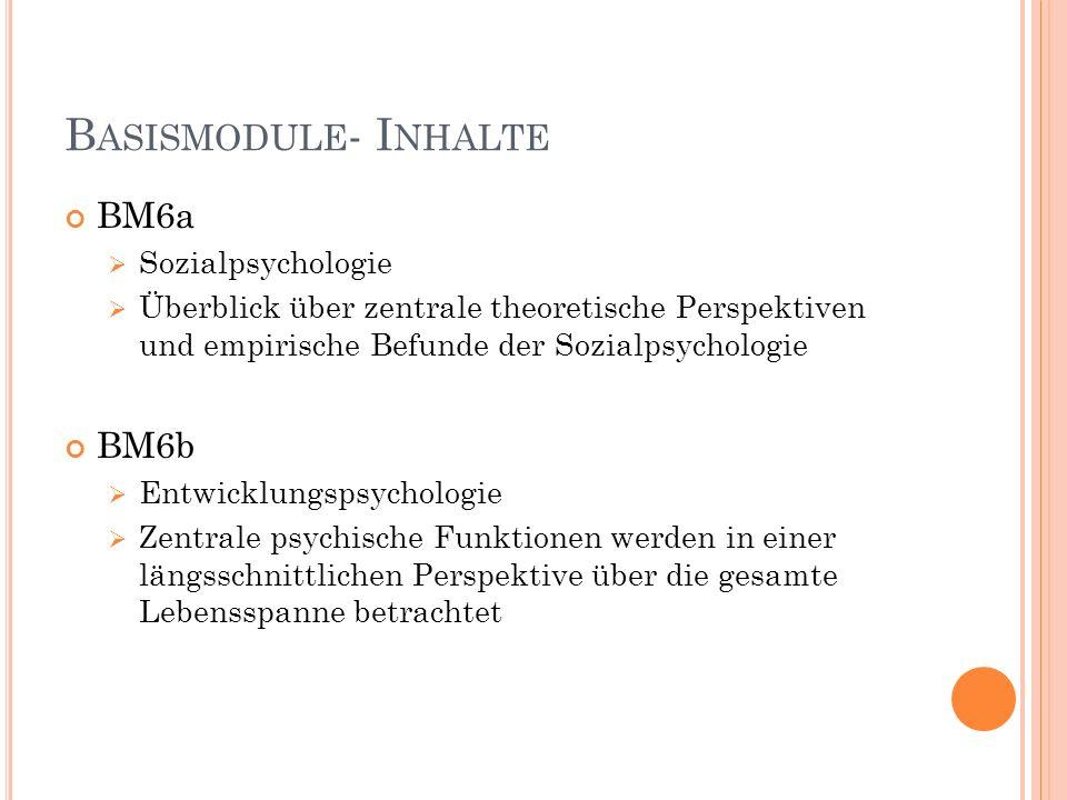 B ASISMODULE - I NHALTE BM6c Differenzielle Psychologie Überblick darüber wie individuelle Unterschiede menschliches Denken, Fühlen und Verhalten beeinflussen