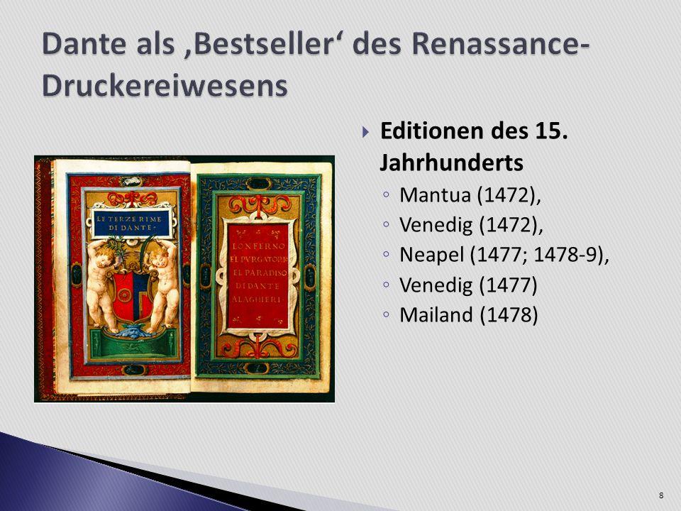 Editionen des 15. Jahrhunderts Mantua (1472), Venedig (1472), Neapel (1477; 1478-9), Venedig (1477) Mailand (1478) 8