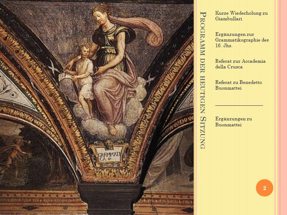 B.B UOMMATTEI, D ELLA LINGUA TOSCANA 23 Eine sehr erfolgreiche Grammatik auch im 18.