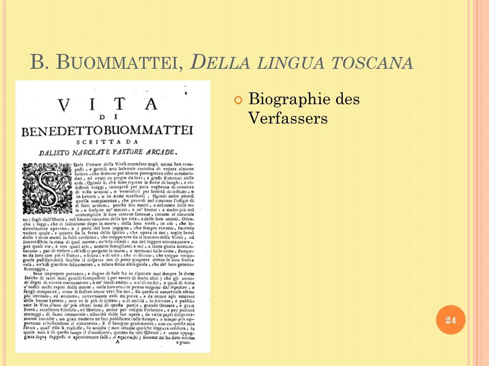 B. B UOMMATTEI, D ELLA LINGUA TOSCANA 24 Biographie des Verfassers