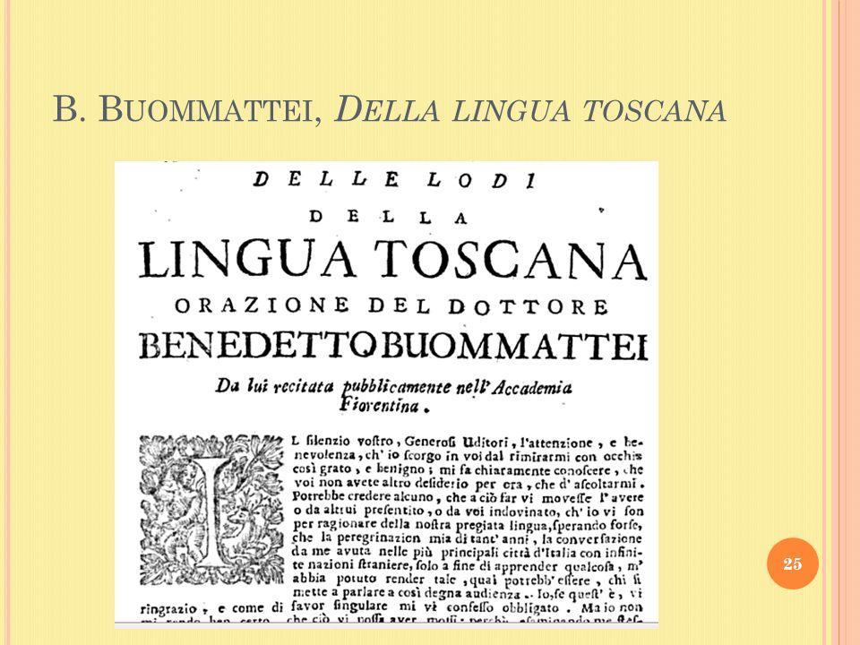 B. B UOMMATTEI, D ELLA LINGUA TOSCANA 25