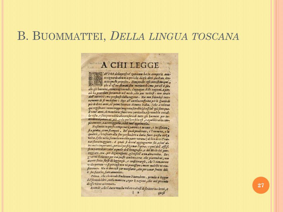 B. B UOMMATTEI, D ELLA LINGUA TOSCANA 27