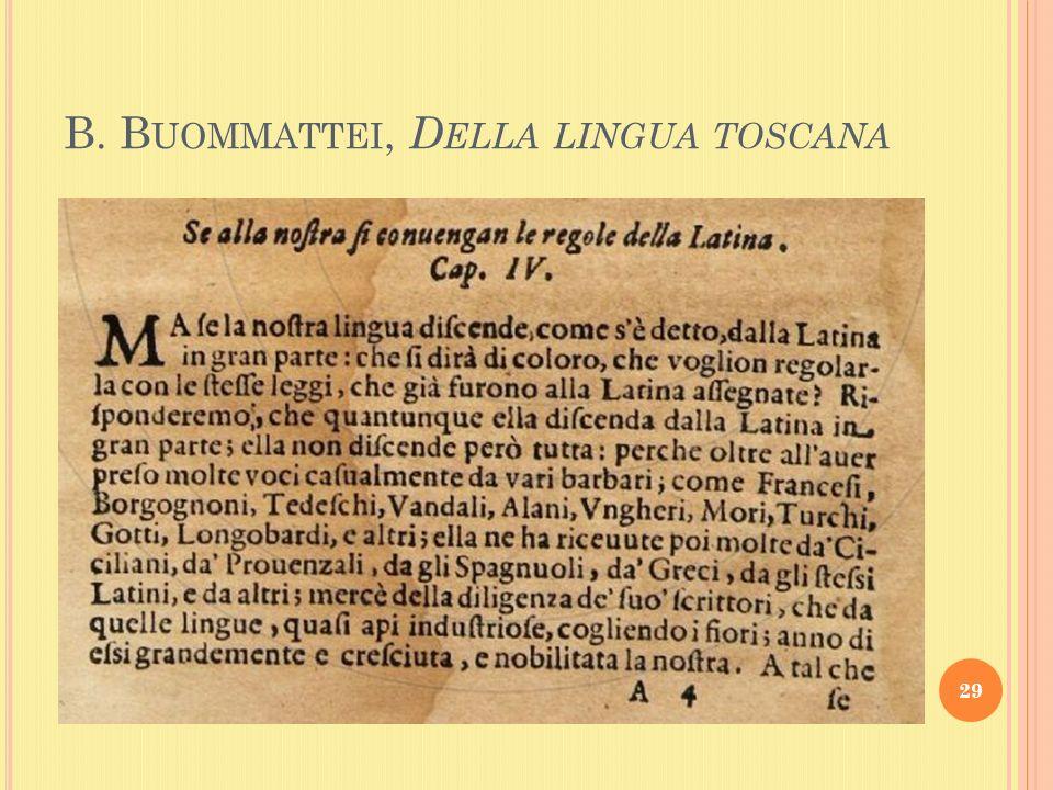 B. B UOMMATTEI, D ELLA LINGUA TOSCANA 29