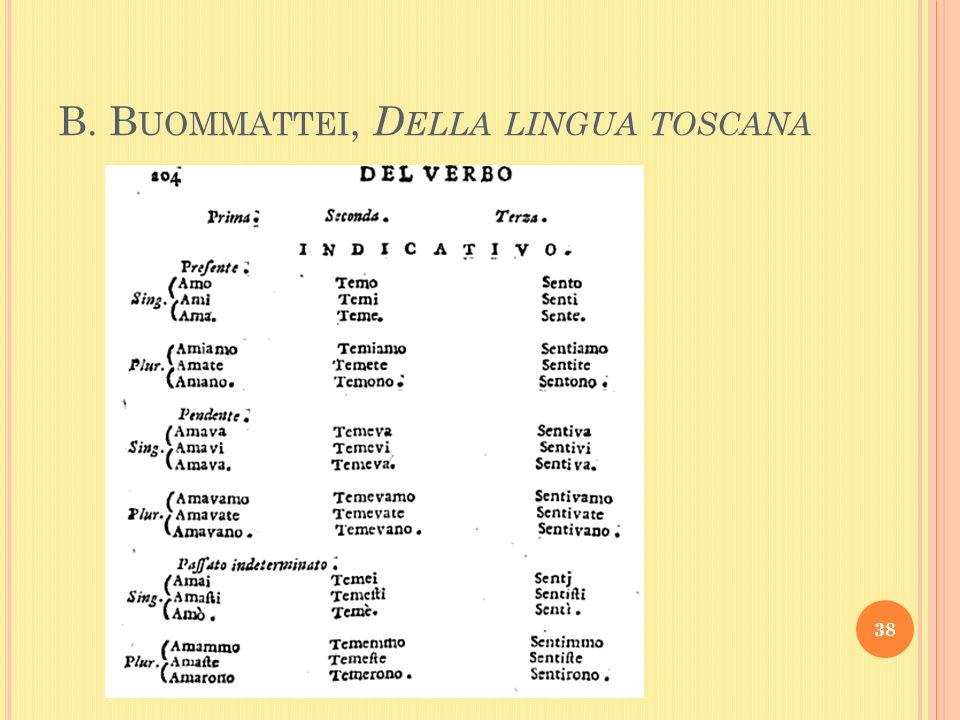 B. B UOMMATTEI, D ELLA LINGUA TOSCANA 38