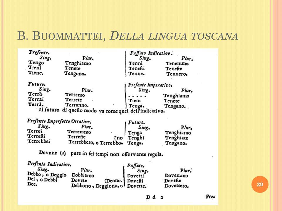 B. B UOMMATTEI, D ELLA LINGUA TOSCANA 39