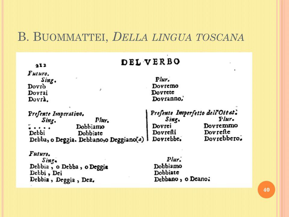 B. B UOMMATTEI, D ELLA LINGUA TOSCANA 40