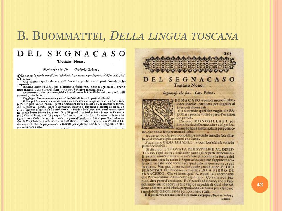 B. B UOMMATTEI, D ELLA LINGUA TOSCANA 42