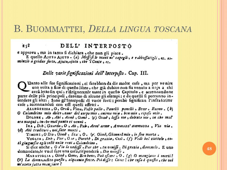 B. B UOMMATTEI, D ELLA LINGUA TOSCANA 48
