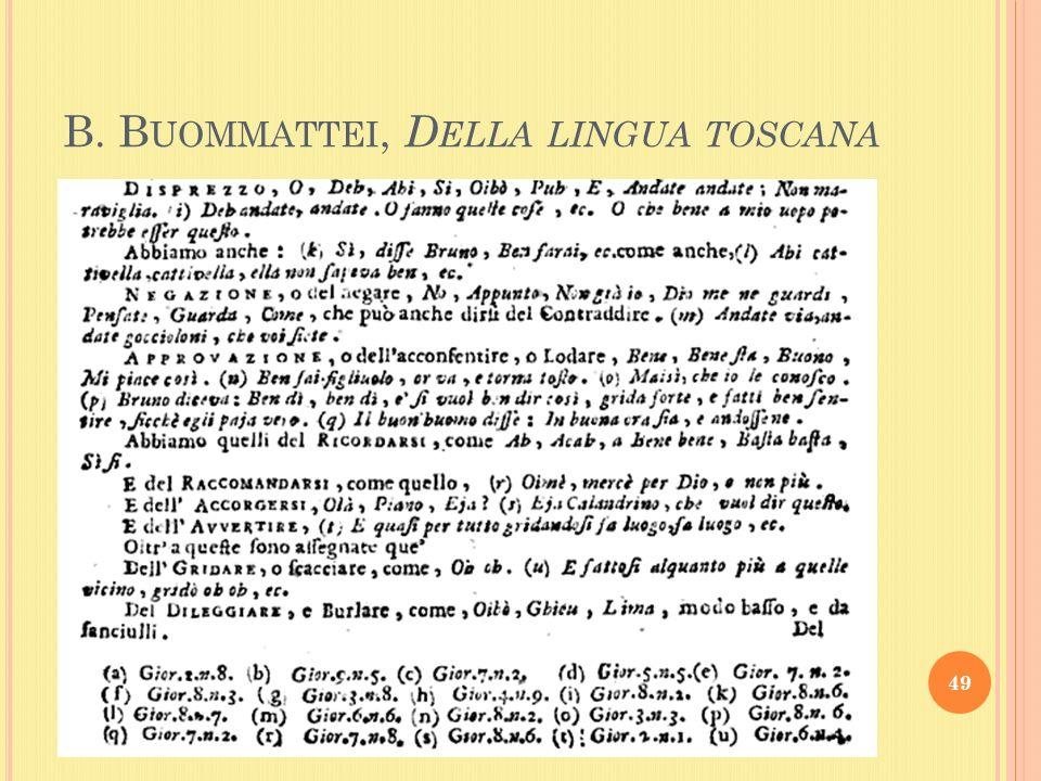 B. B UOMMATTEI, D ELLA LINGUA TOSCANA 49