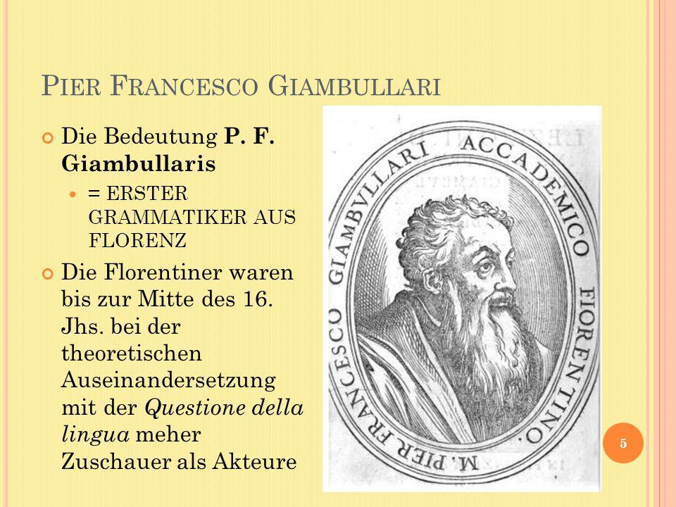 P IER F RANCESCO G IAMBULLARI 5 Die Bedeutung P. F.