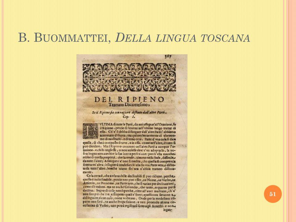B. B UOMMATTEI, D ELLA LINGUA TOSCANA 51