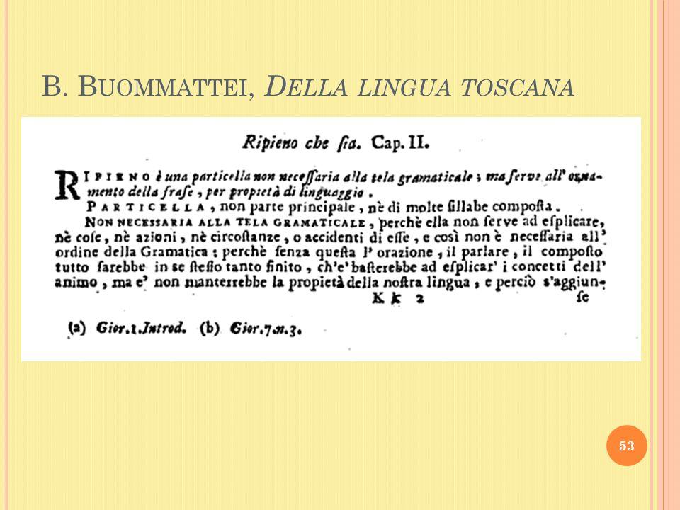 B. B UOMMATTEI, D ELLA LINGUA TOSCANA 53