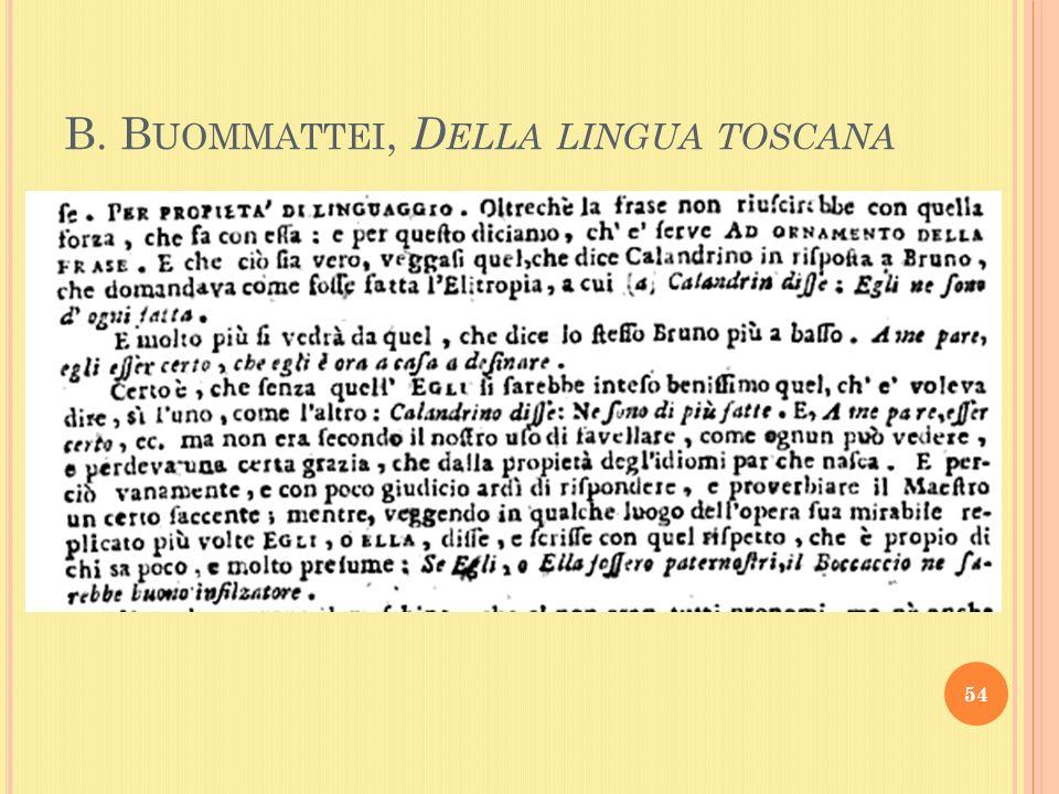 B. B UOMMATTEI, D ELLA LINGUA TOSCANA 54