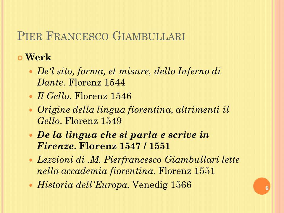 P IER F RANCESCO G IAMBULLARI Werk De l sito, forma, et misure, dello Inferno di Dante.