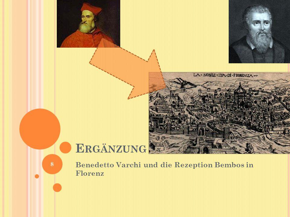 E RGÄNZUNG Benedetto Varchi und die Rezeption Bembos in Florenz 8