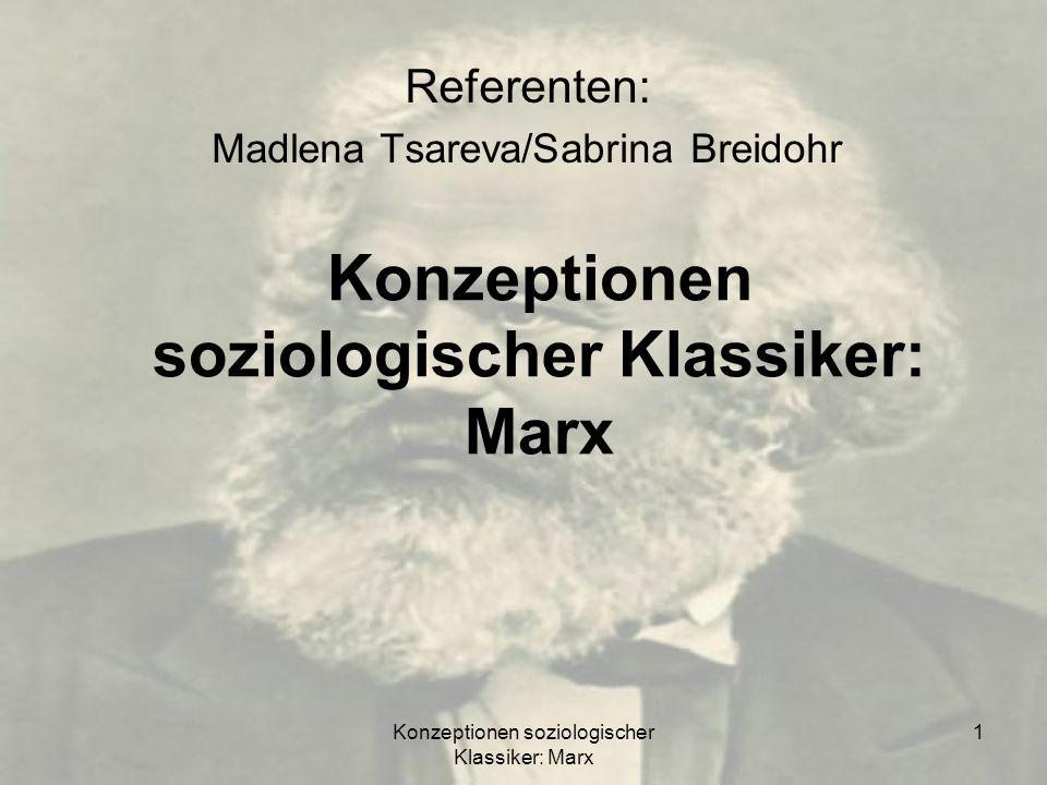 Konzeptionen soziologischer Klassiker: Marx 2 Gliederung 1.Die Ware 1.1Definition und Begriffe 1.2Wertformen a.Einfache oder zufällige Wertform b.Totale oder entfaltete Wertform c.Allgemeine Wertform d.Geldform 2.Austauschprozess 3.Geldfunktionen 3.1Geldspezifika 2.Verwandlung von Geld in Kapital