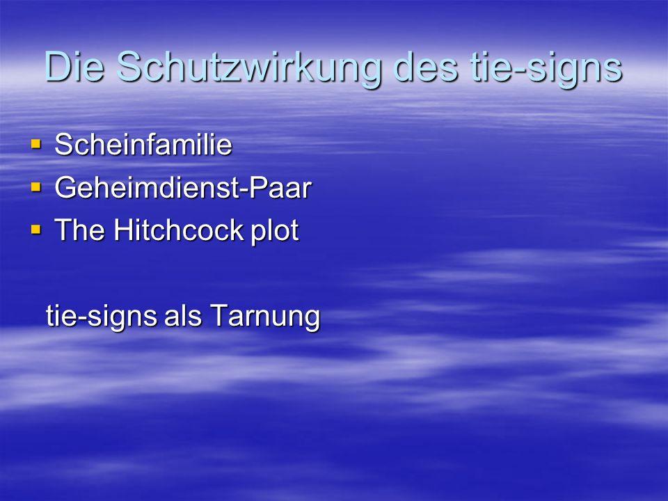 Die Schutzwirkung des tie-signs Scheinfamilie Scheinfamilie Geheimdienst-Paar Geheimdienst-Paar The Hitchcock plot The Hitchcock plot tie-signs als Ta