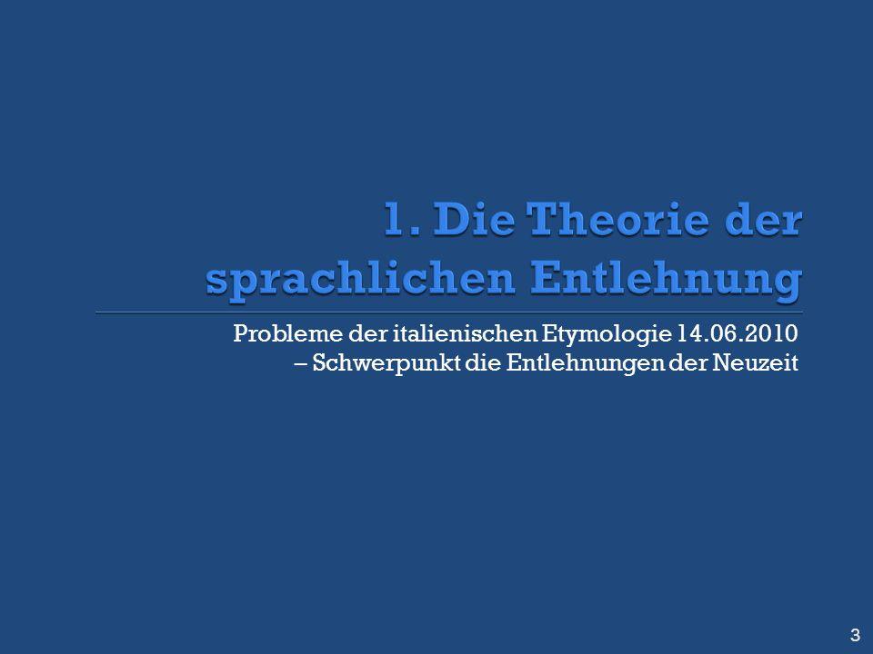 Probleme der italienischen Etymologie 14.06.2010 – Schwerpunkt die Entlehnungen der Neuzeit 3