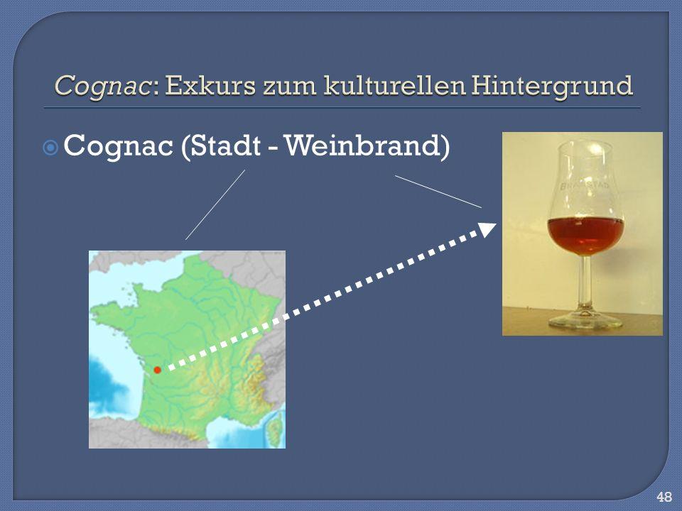 Cognac (Stadt - Weinbrand) 48