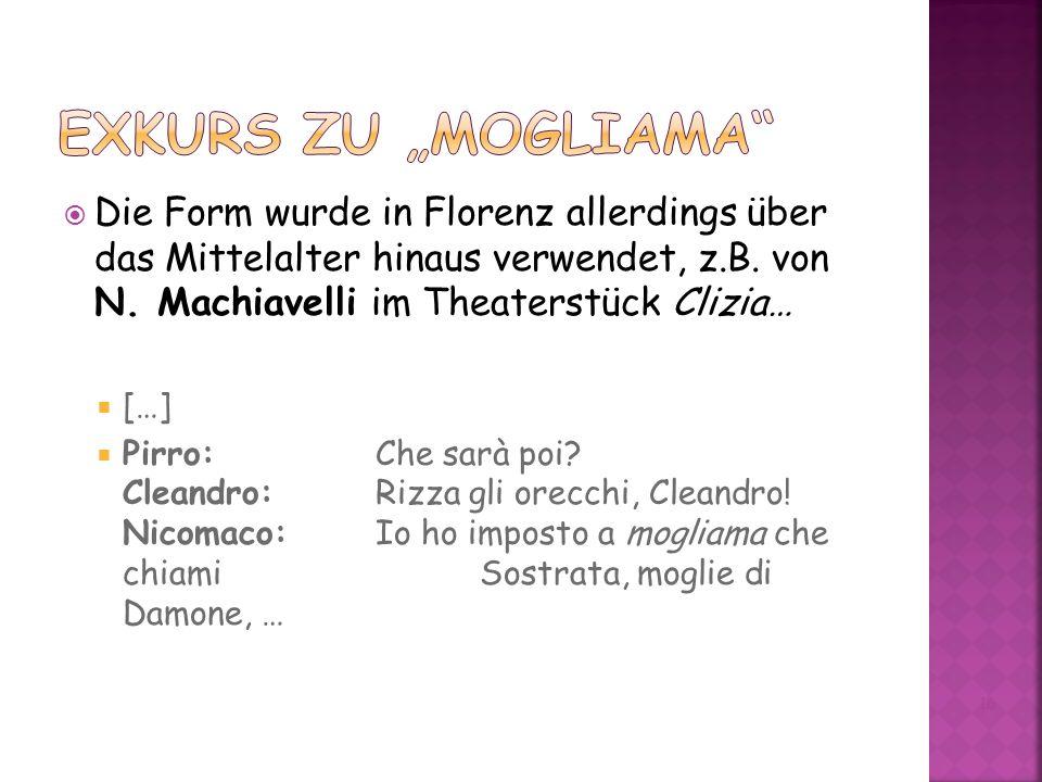 Die Form wurde in Florenz allerdings über das Mittelalter hinaus verwendet, z.B.