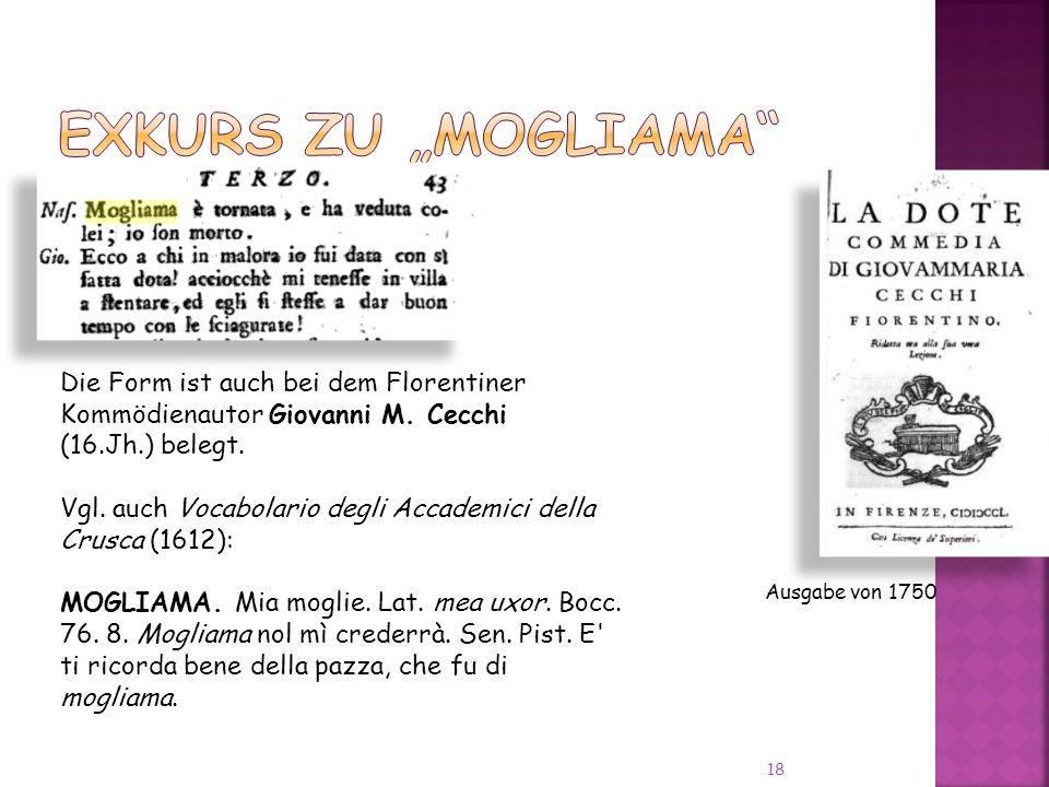 18 Die Form ist auch bei dem Florentiner Kommödienautor Giovanni M.