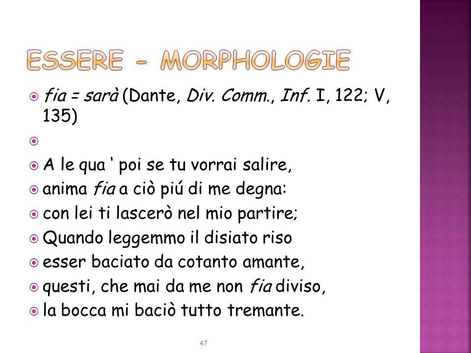 fia = sarà (Dante, Div.Comm., Inf.