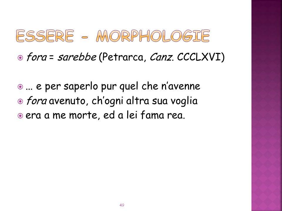 fora = sarebbe (Petrarca, Canz.CCCLXVI)...