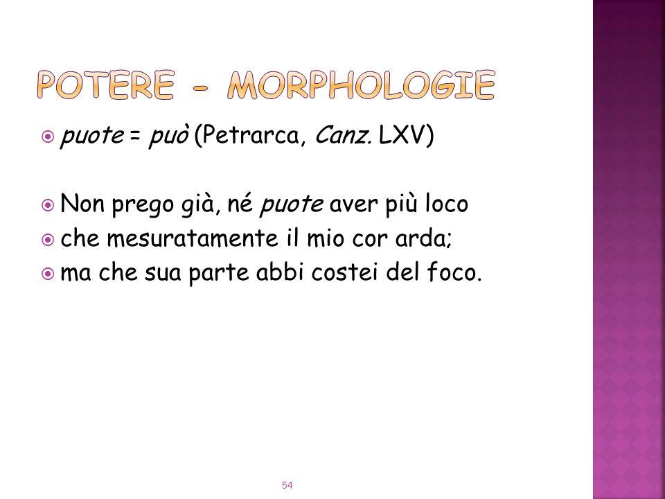puote = può (Petrarca, Canz.