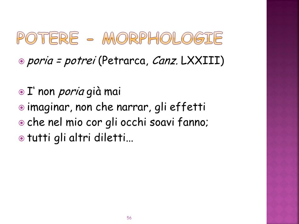 poria = potrei (Petrarca, Canz.