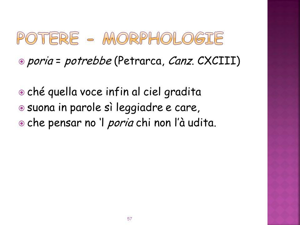 poria = potrebbe (Petrarca, Canz.