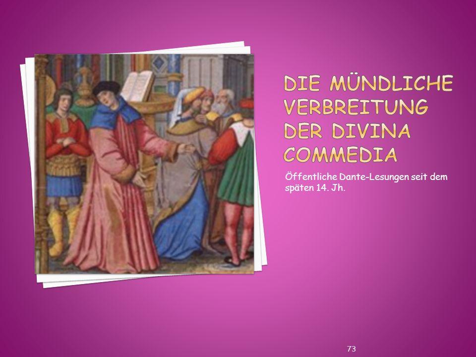 Öffentliche Dante-Lesungen seit dem späten 14. Jh. 73