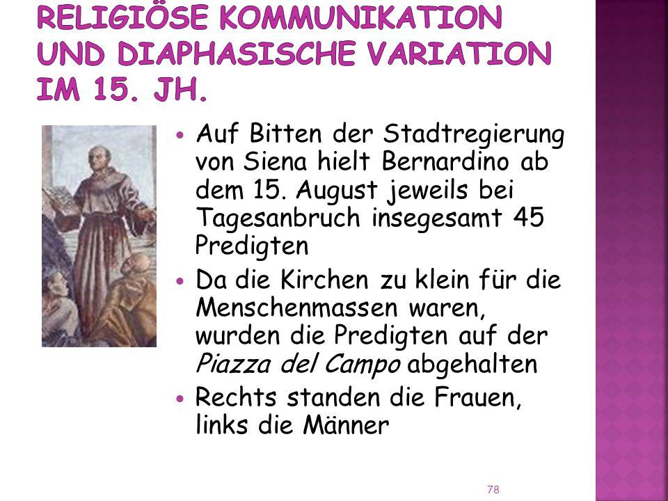 Auf Bitten der Stadtregierung von Siena hielt Bernardino ab dem 15.