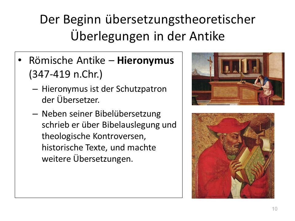 Der Beginn übersetzungstheoretischer Überlegungen in der Antike Römische Antike – Hieronymus (347-419 n.Chr.) – Hieronymus ist der Schutzpatron der Üb
