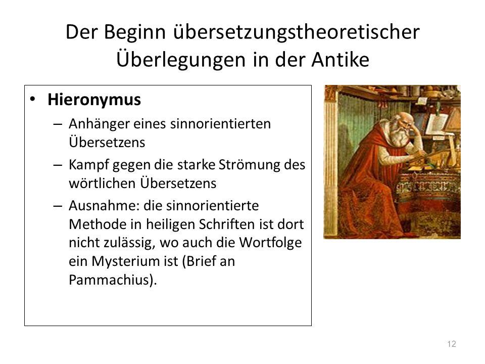 Der Beginn übersetzungstheoretischer Überlegungen in der Antike Hieronymus – Anhänger eines sinnorientierten Übersetzens – Kampf gegen die starke Strö
