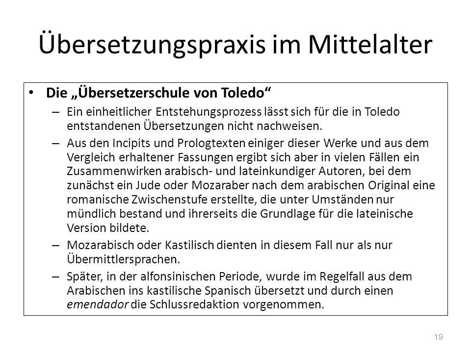 Übersetzungspraxis im Mittelalter Die Übersetzerschule von Toledo – Ein einheitlicher Entstehungsprozess lässt sich für die in Toledo entstandenen Übe