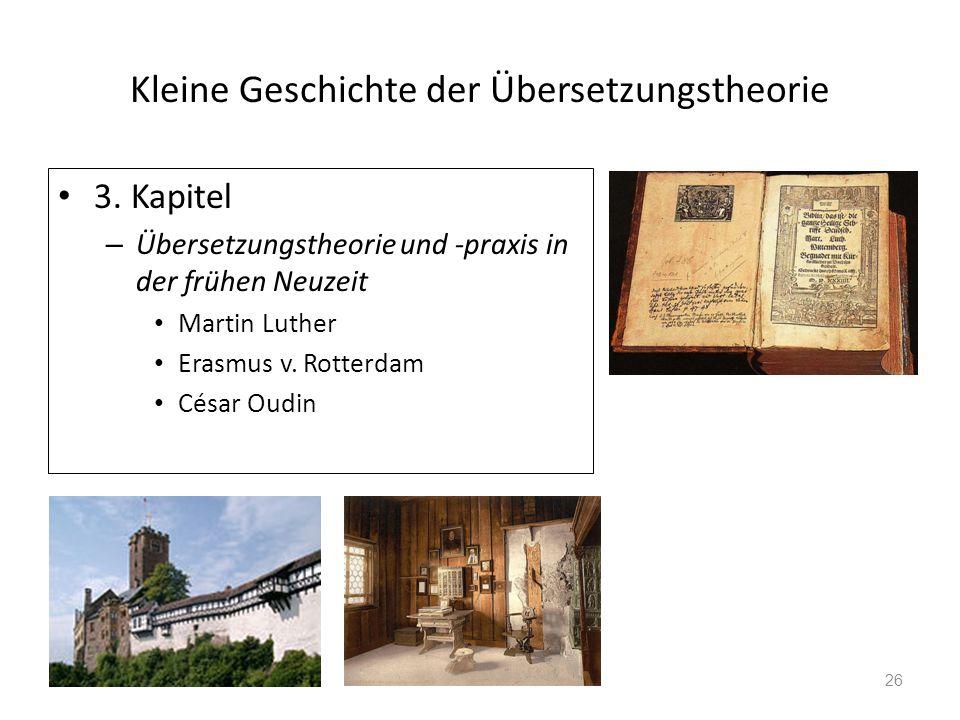 Kleine Geschichte der Übersetzungstheorie 3. Kapitel – Übersetzungstheorie und -praxis in der frühen Neuzeit Martin Luther Erasmus v. Rotterdam César