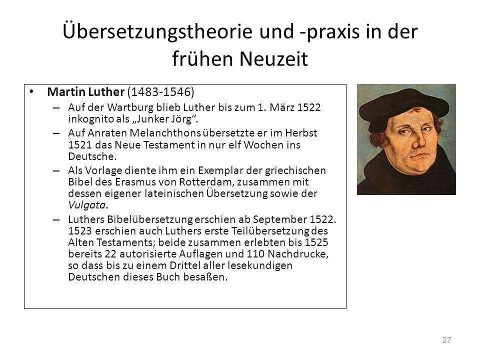 Übersetzungstheorie und -praxis in der frühen Neuzeit Martin Luther (1483-1546) – Auf der Wartburg blieb Luther bis zum 1. März 1522 inkognito als Jun