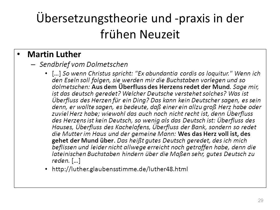 Übersetzungstheorie und -praxis in der frühen Neuzeit Martin Luther – Sendbrief vom Dolmetschen […] So wenn Christus spricht: