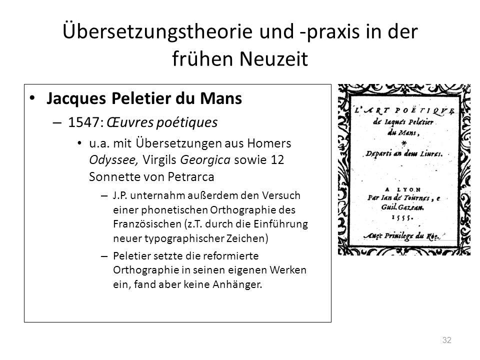 Übersetzungstheorie und -praxis in der frühen Neuzeit Jacques Peletier du Mans – 1547: Œuvres poétiques u.a. mit Übersetzungen aus Homers Odyssee, Vir