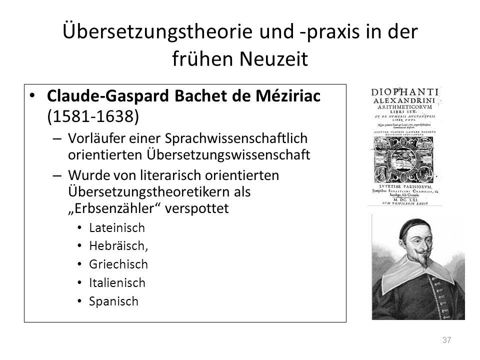 Übersetzungstheorie und -praxis in der frühen Neuzeit Claude-Gaspard Bachet de Méziriac (1581-1638) – Vorläufer einer Sprachwissenschaftlich orientier