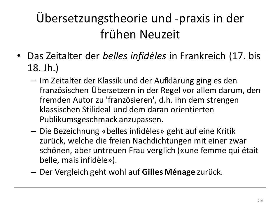Übersetzungstheorie und -praxis in der frühen Neuzeit Das Zeitalter der belles infidèles in Frankreich (17. bis 18. Jh.) – Im Zeitalter der Klassik un