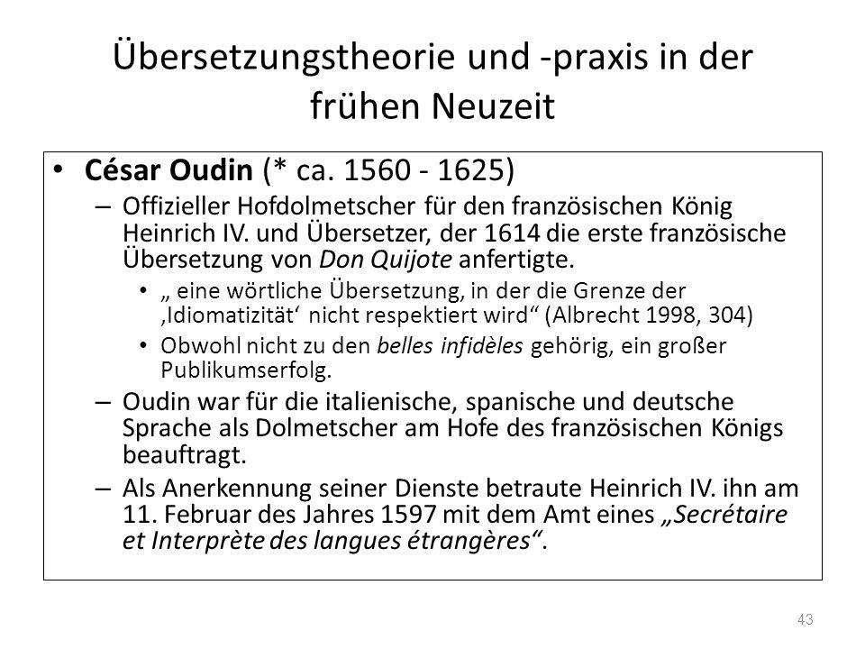 Übersetzungstheorie und -praxis in der frühen Neuzeit César Oudin (* ca. 1560 - 1625) – Offizieller Hofdolmetscher für den französischen König Heinric
