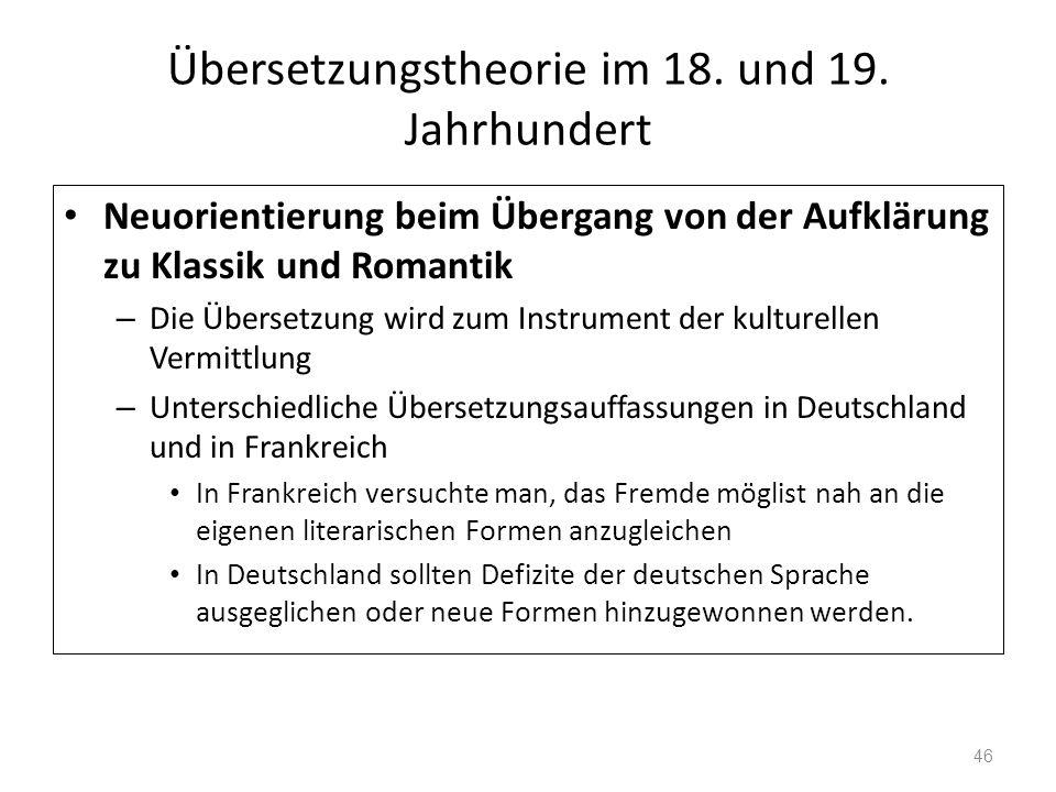 Übersetzungstheorie im 18. und 19. Jahrhundert Neuorientierung beim Übergang von der Aufklärung zu Klassik und Romantik – Die Übersetzung wird zum Ins