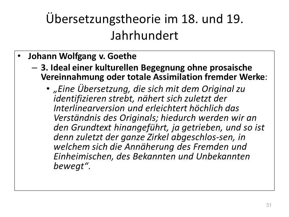 Übersetzungstheorie im 18. und 19. Jahrhundert Johann Wolfgang v. Goethe – 3. Ideal einer kulturellen Begegnung ohne prosaische Vereinnahmung oder tot