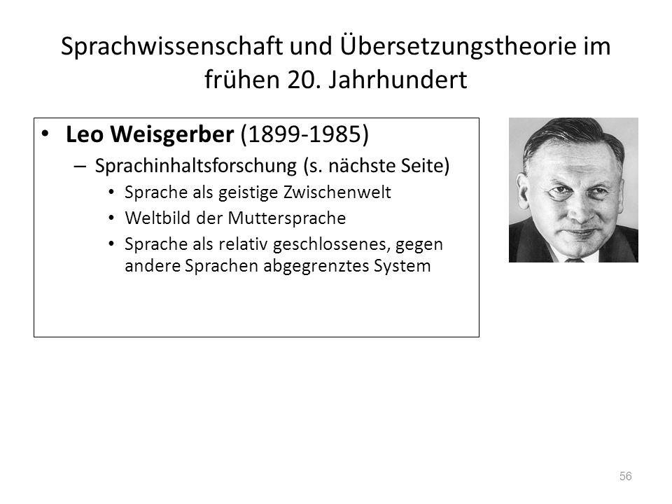 Sprachwissenschaft und Übersetzungstheorie im frühen 20. Jahrhundert Leo Weisgerber (1899-1985) – Sprachinhaltsforschung (s. nächste Seite) Sprache al